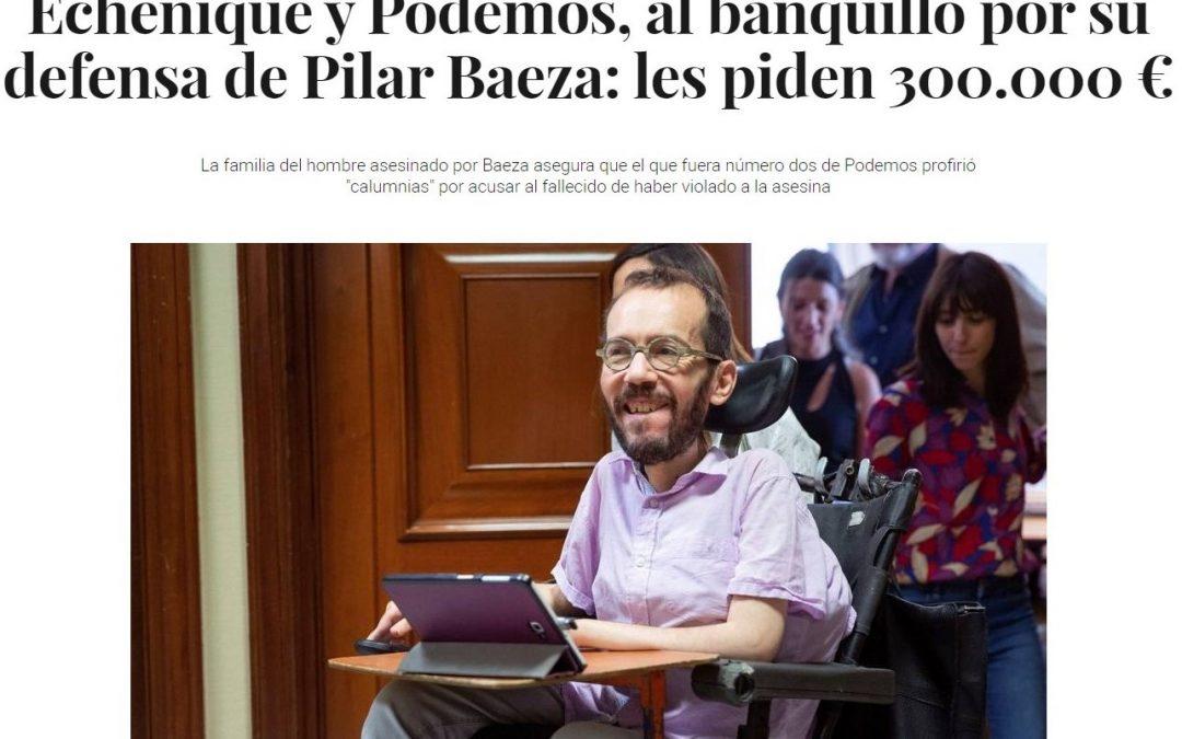 Echenique y Podemos, al banquillo por su defensa de Pilar Baeza: les piden 300.000 €