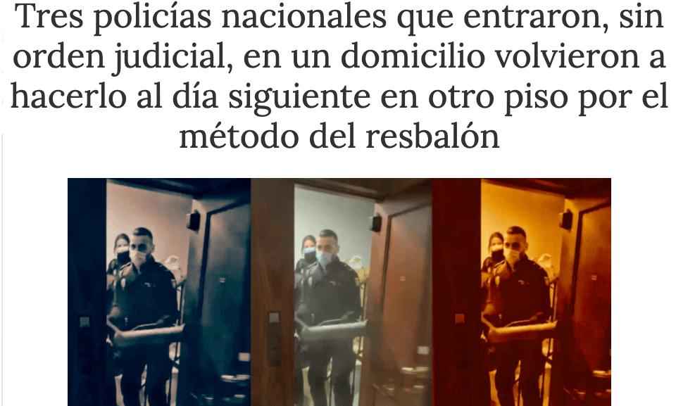 Tres policías nacionales que entraron, sin orden judicial, en un domicilio volvieron a hacerlo al día siguiente en otro piso por el método del resbalón
